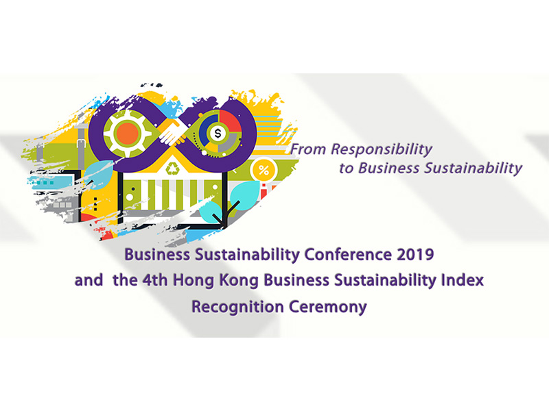 Business Sustainability Conference 2019 and the Hong Kong Business Sustainability Index Recognition Ceremony